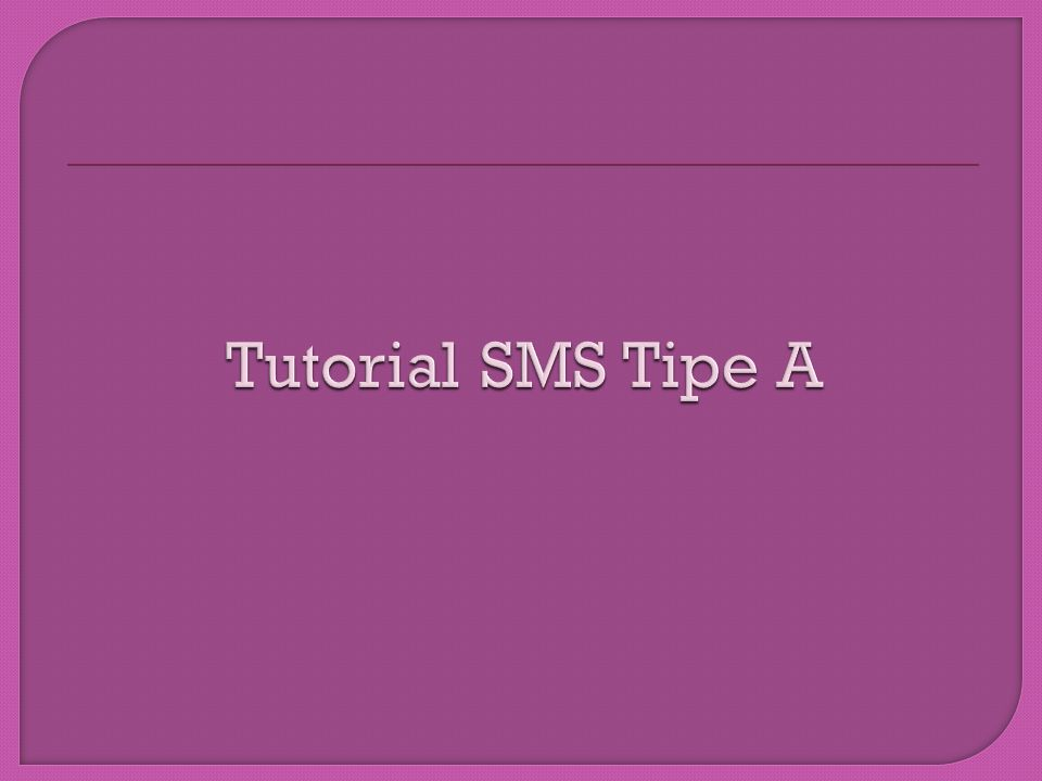 Tutorial SMS Tipe A
