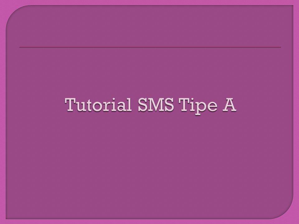 Tutorial SMS Tipe A