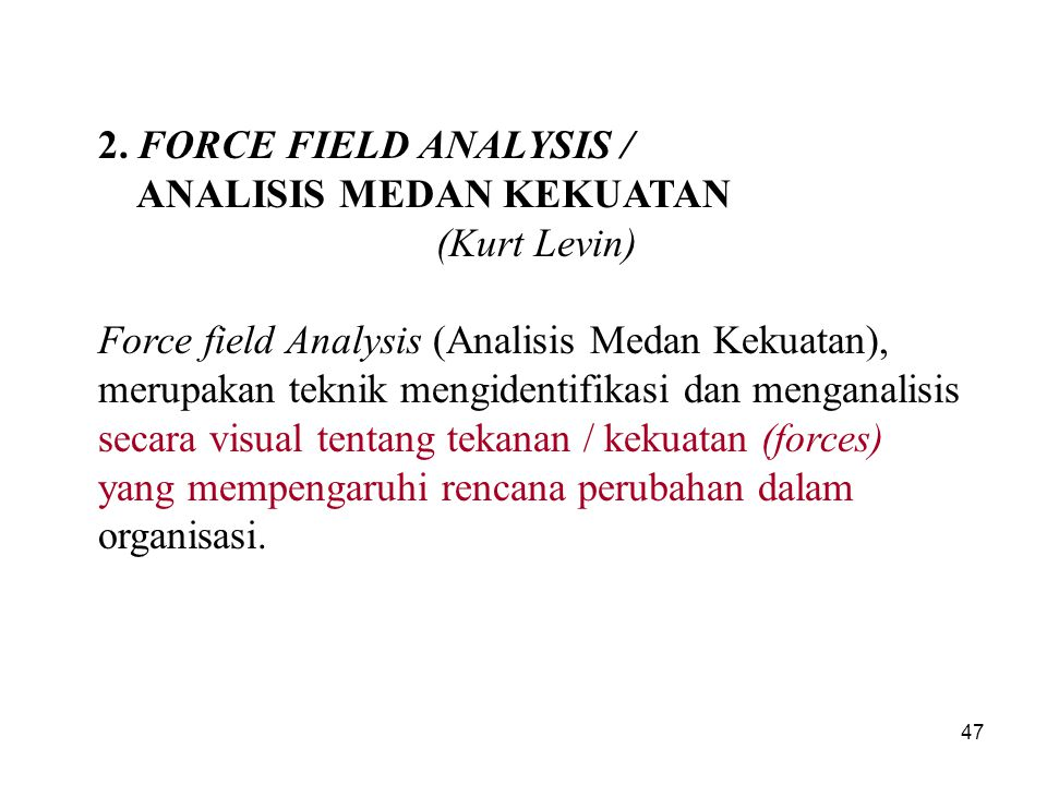 2. FORCE FIELD ANALYSIS / ANALISIS MEDAN KEKUATAN. (Kurt Levin)