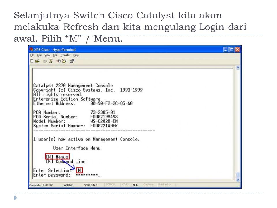 Selanjutnya Switch Cisco Catalyst kita akan melakuka Refresh dan kita mengulang Login dari awal.