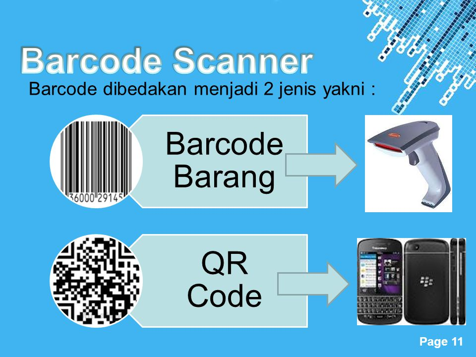 Barcode Scanner Barcode dibedakan menjadi 2 jenis yakni :