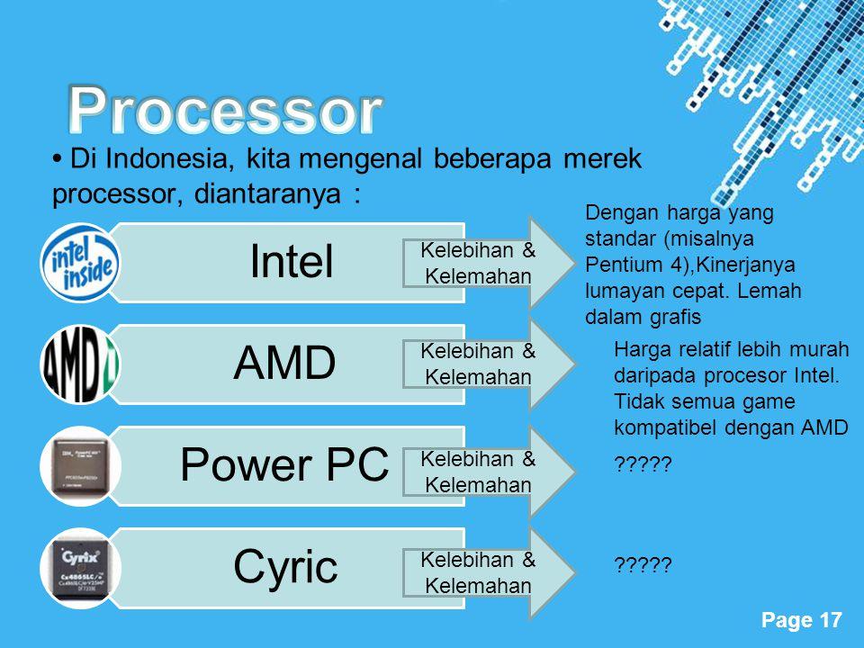 Processor • Di Indonesia, kita mengenal beberapa merek processor, diantaranya :