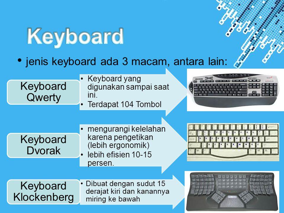 Keyboard • jenis keyboard ada 3 macam, antara lain: Keyboard Qwerty