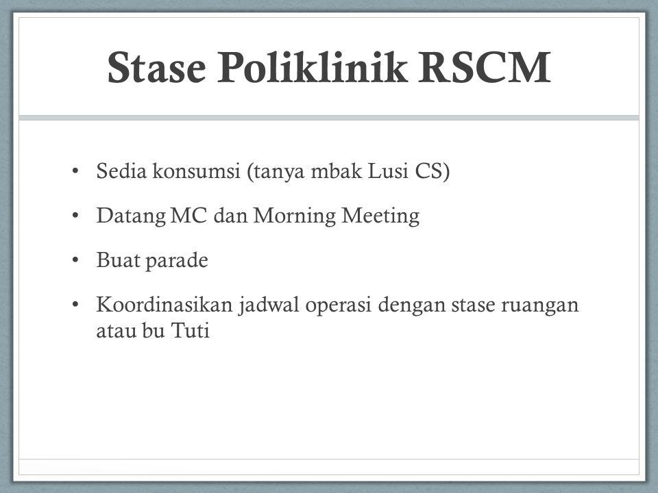 Stase Poliklinik RSCM Sedia konsumsi (tanya mbak Lusi CS)