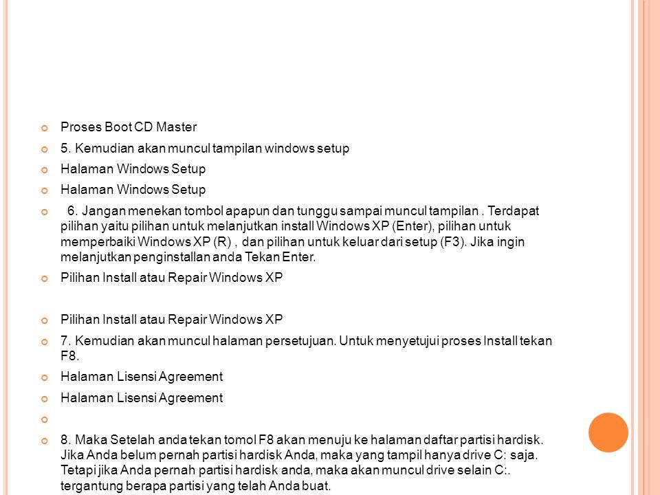 Proses Boot CD Master 5. Kemudian akan muncul tampilan windows setup. Halaman Windows Setup.