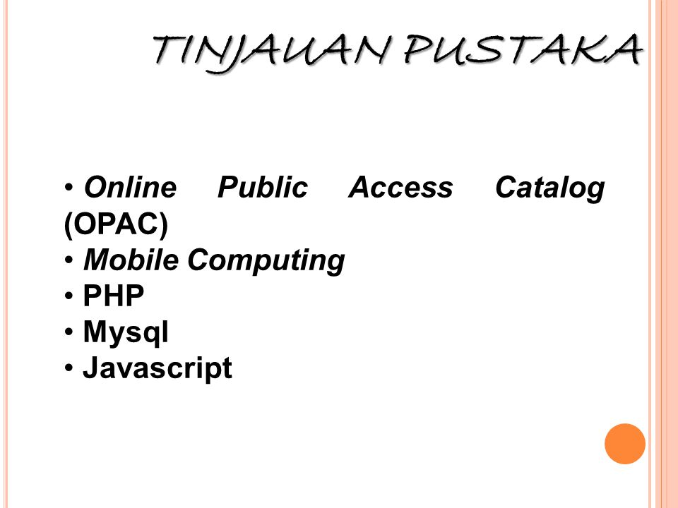 TINJAUAN PUSTAKA Online Public Access Catalog (OPAC) Mobile Computing