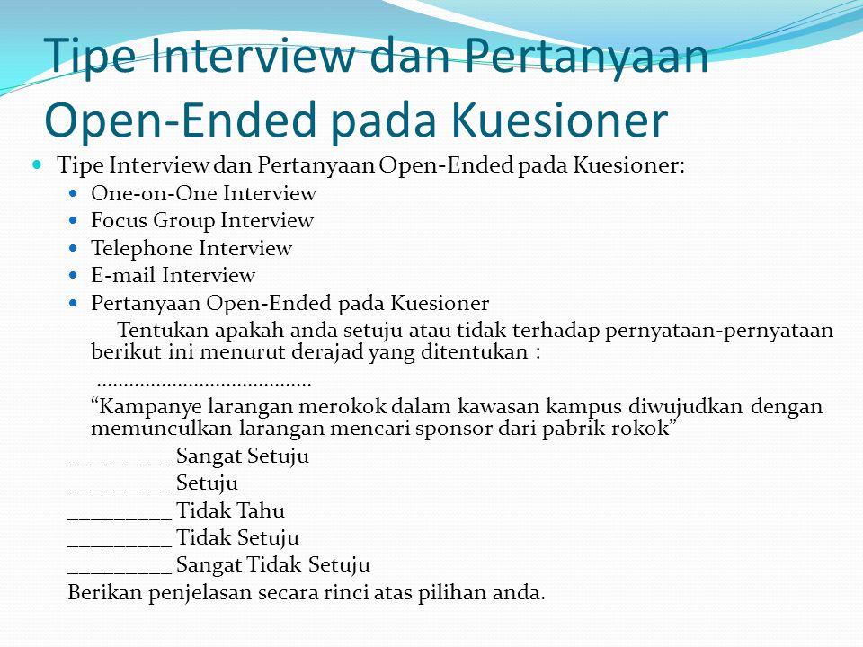 Tipe Interview dan Pertanyaan Open-Ended pada Kuesioner