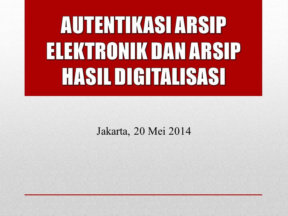 AUTENTIKASI ARSIP ELEKTRONIK DAN ARSIP HASIL DIGITALISASI