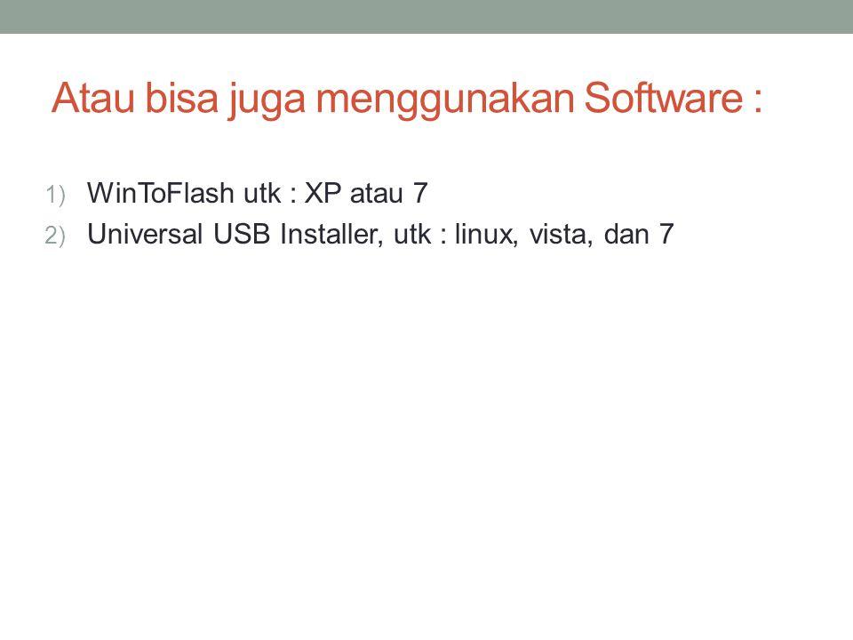 Atau bisa juga menggunakan Software :