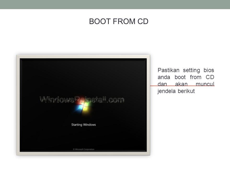 BOOT FROM CD Pastikan setting bios anda boot from CD dan akan muncul jendela berikut