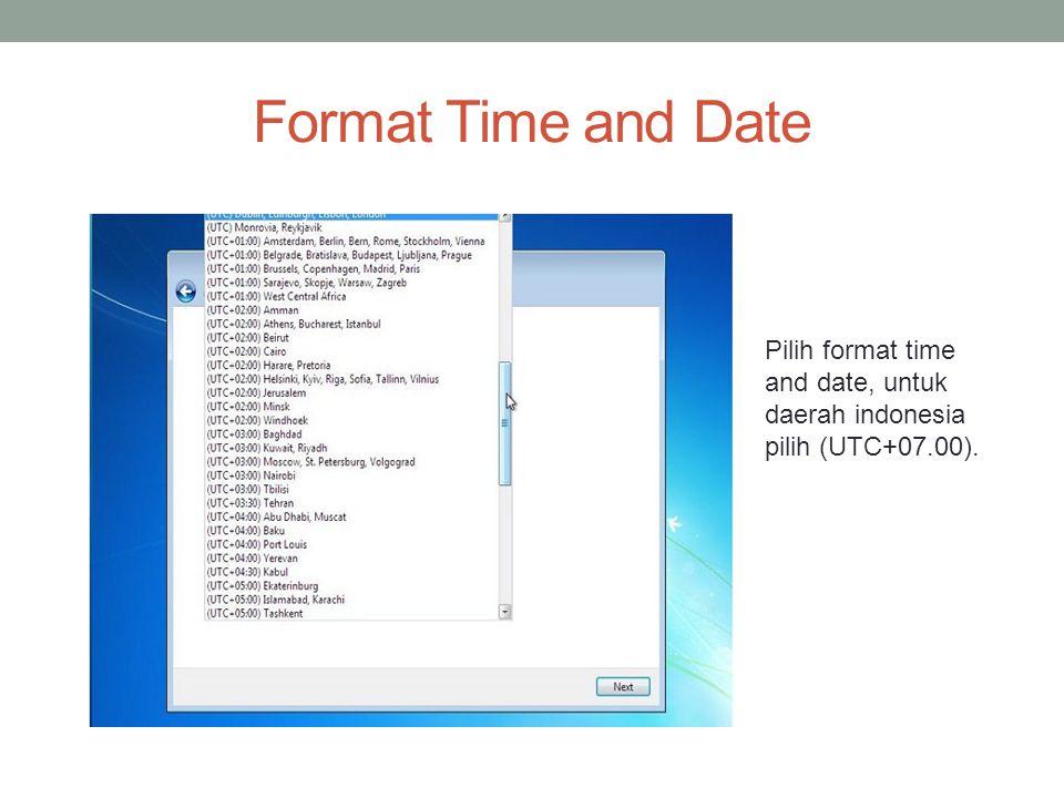 Format Time and Date Pilih format time and date, untuk daerah indonesia pilih (UTC+07.00).