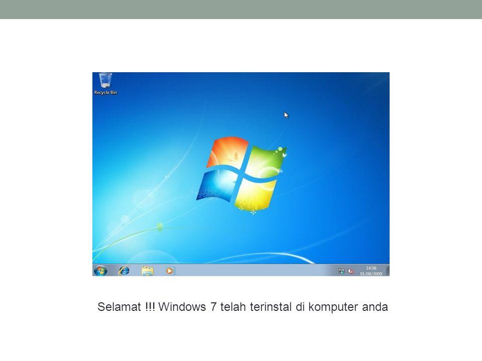 Selamat !!! Windows 7 telah terinstal di komputer anda