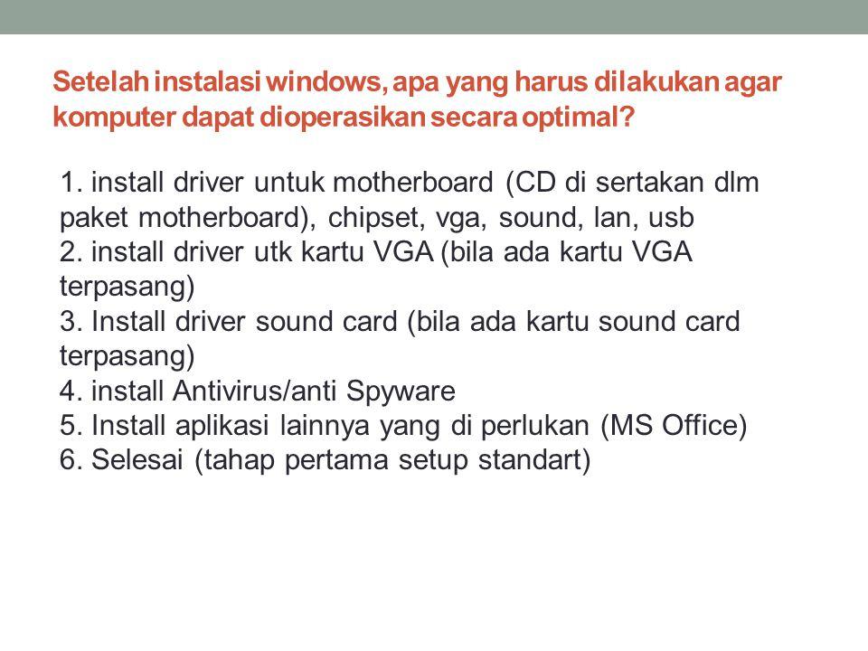 Setelah instalasi windows, apa yang harus dilakukan agar komputer dapat dioperasikan secara optimal