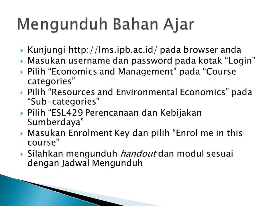 Mengunduh Bahan Ajar Kunjungi http://lms.ipb.ac.id/ pada browser anda