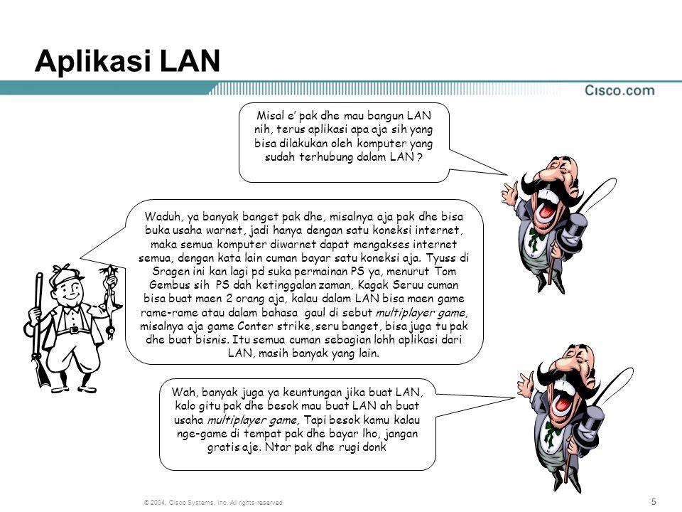 Aplikasi LAN Misal e' pak dhe mau bangun LAN nih, terus aplikasi apa aja sih yang bisa dilakukan oleh komputer yang sudah terhubung dalam LAN