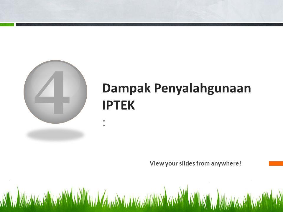 Dampak Penyalahgunaan IPTEK :