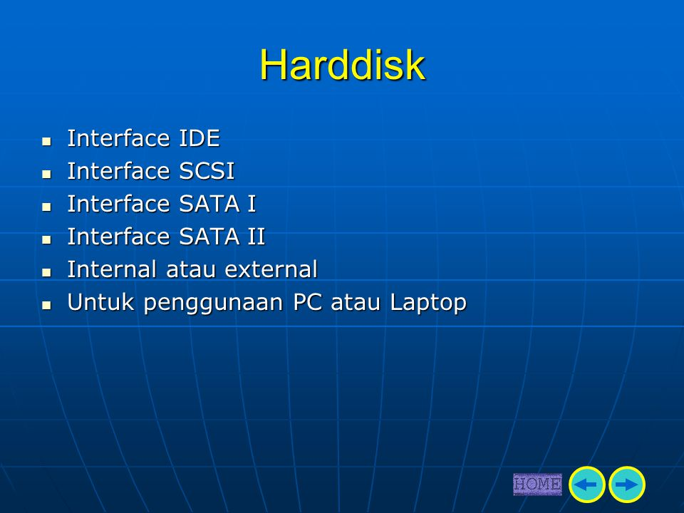Harddisk Interface IDE Interface SCSI Interface SATA I
