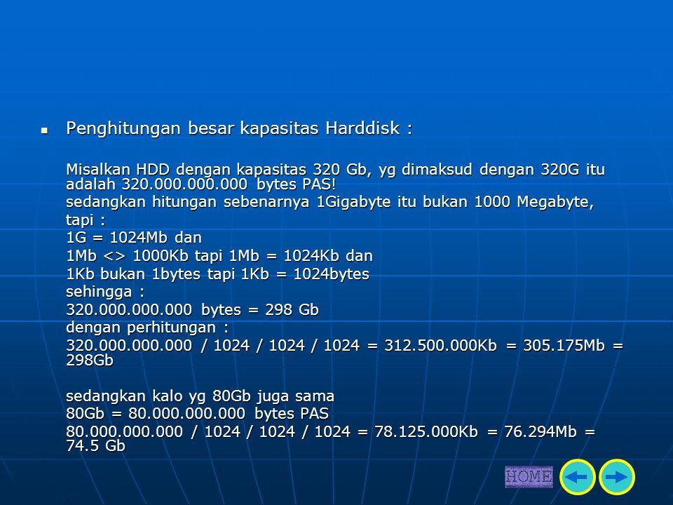Penghitungan besar kapasitas Harddisk :