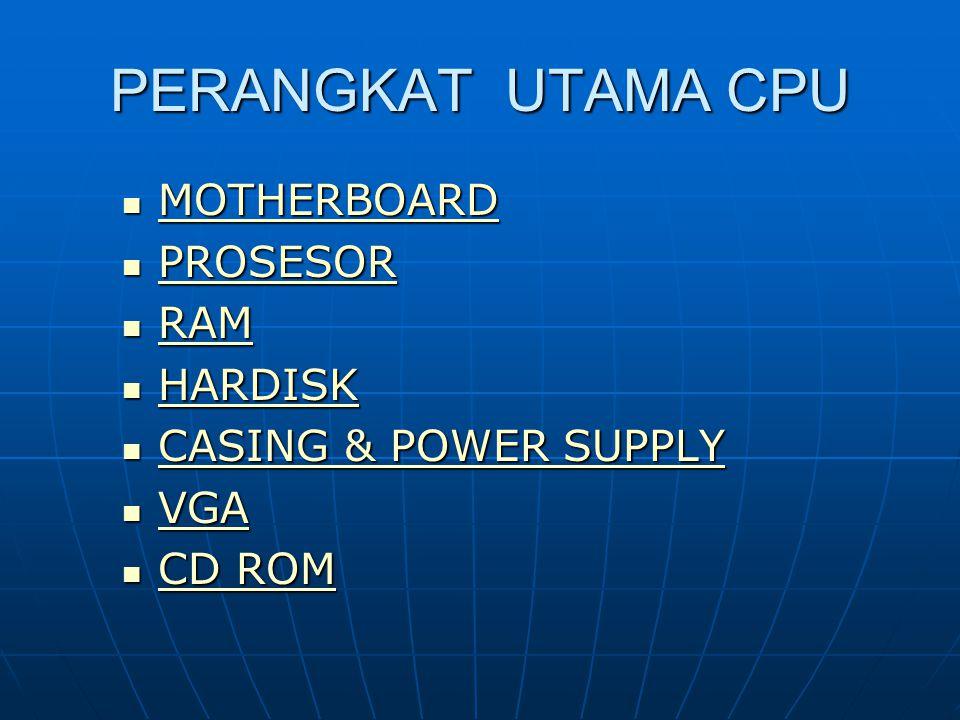 PERANGKAT UTAMA CPU MOTHERBOARD PROSESOR RAM HARDISK