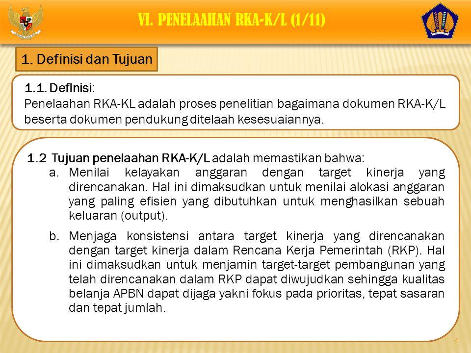 VI. PENELAAHAN RKA-K/L (1/11)