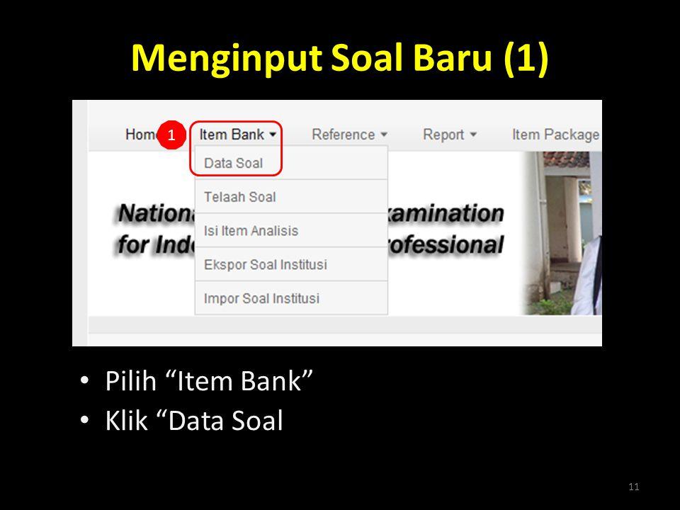 Menginput Soal Baru (1) 1 Pilih Item Bank Klik Data Soal