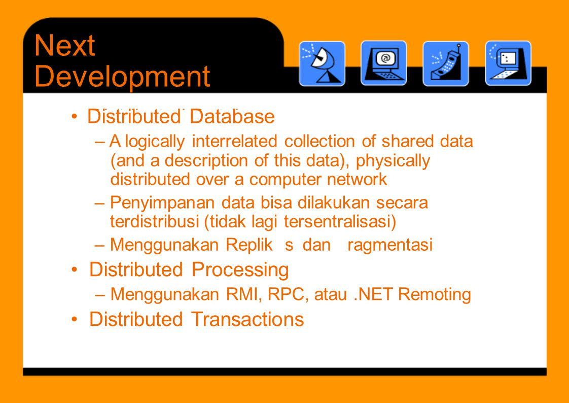 • Distributed Database