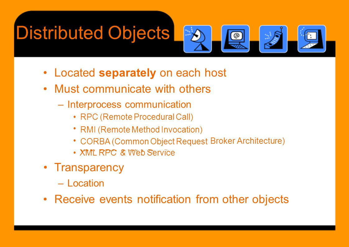 Distributed Objects • XML RPC & Web Service •