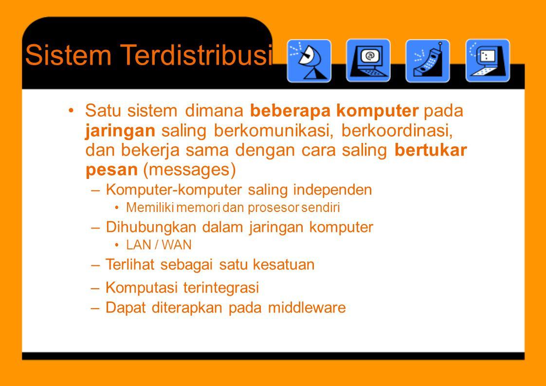 Sistem Terdistribusi • Satu sistem dimana beberapa komputer pada