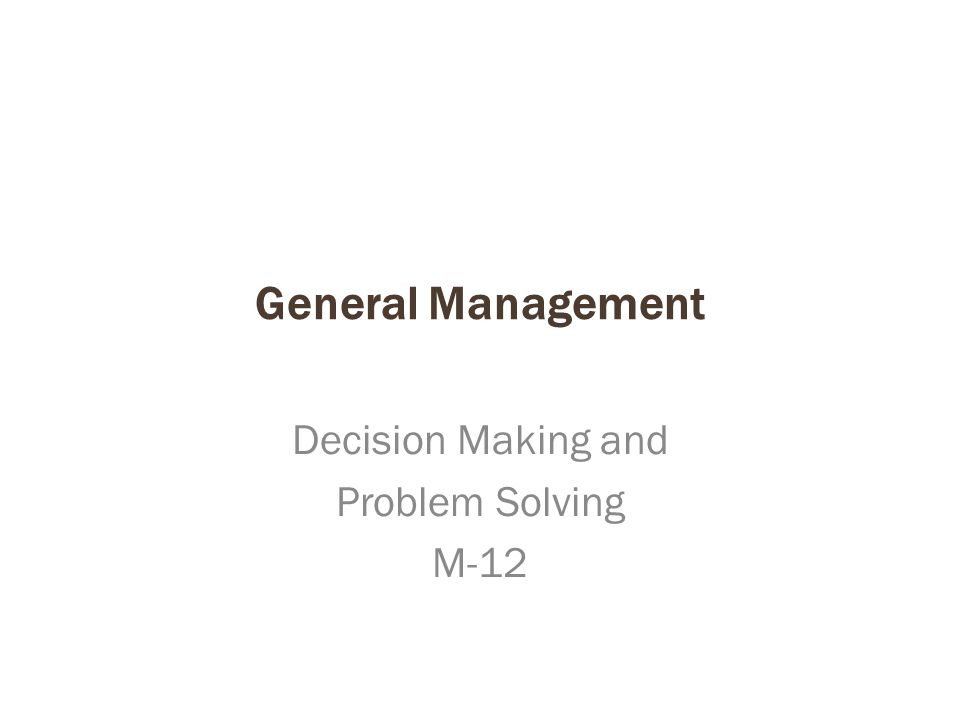 Decision Making and Problem Solving M-12