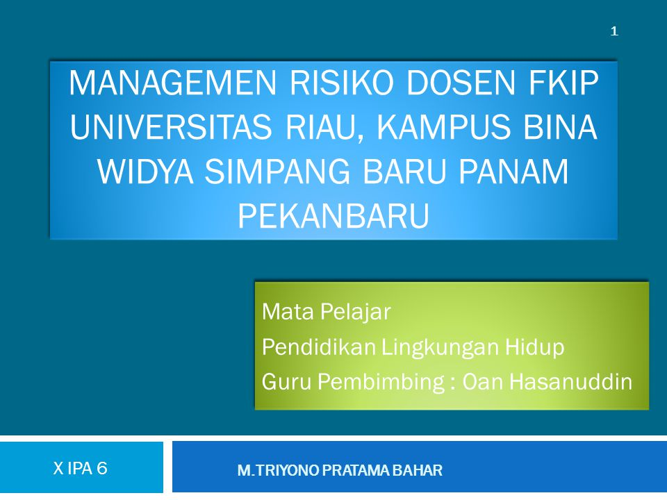 MANAGEMEN RISIKO Dosen FKIP Universitas Riau, KAMPUS BINA WIDYA SIMPANG BARU PANAM PEKANBARU