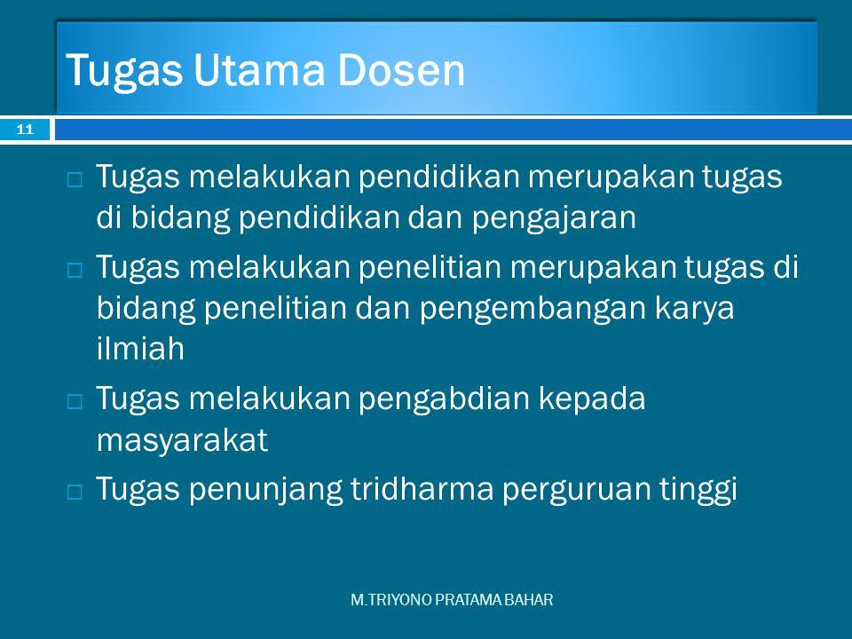 Tugas Utama Dosen Tugas melakukan pendidikan merupakan tugas di bidang pendidikan dan pengajaran.