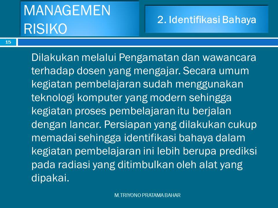 MANAGEMEN RISIKO 2. Identifikasi Bahaya.