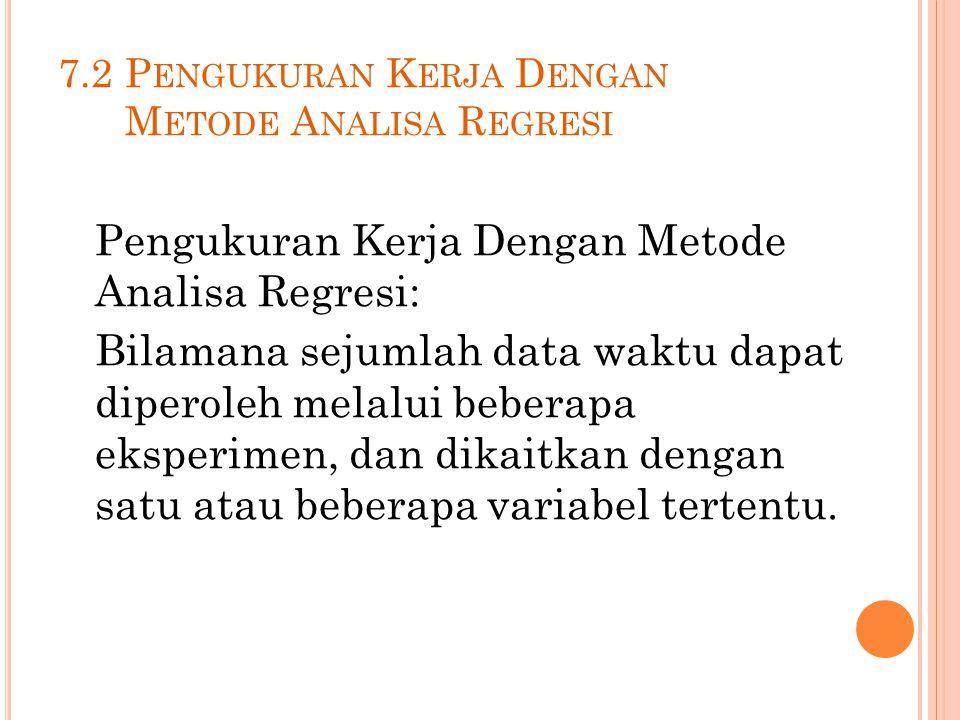 7.2 Pengukuran Kerja Dengan Metode Analisa Regresi