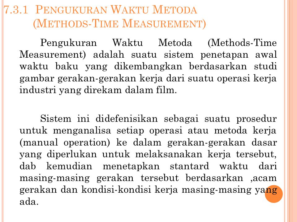 7.3.1 Pengukuran Waktu Metoda (Methods-Time Measurement)