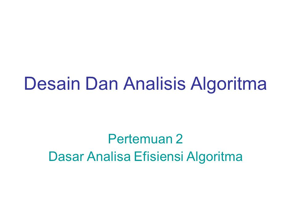 Desain Dan Analisis Algoritma