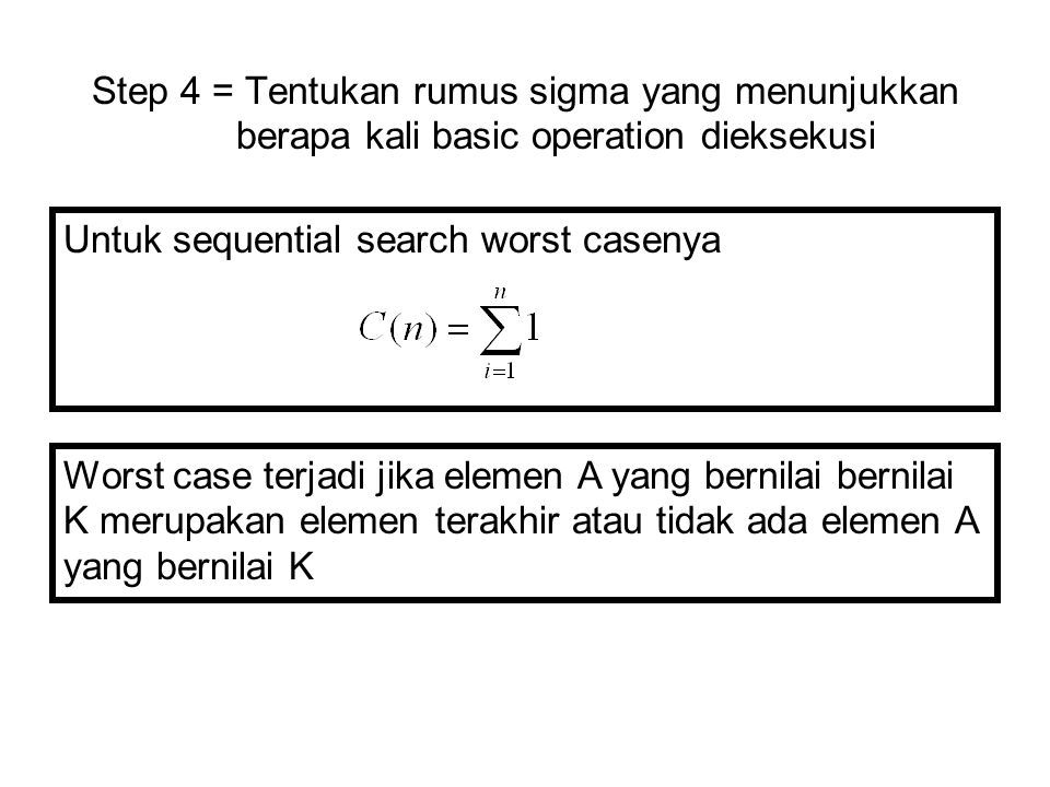 Step 4 = Tentukan rumus sigma yang menunjukkan berapa kali basic operation dieksekusi