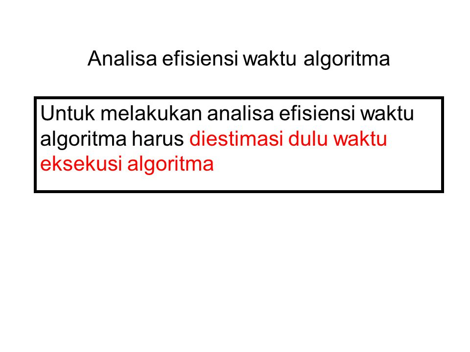 Analisa efisiensi waktu algoritma