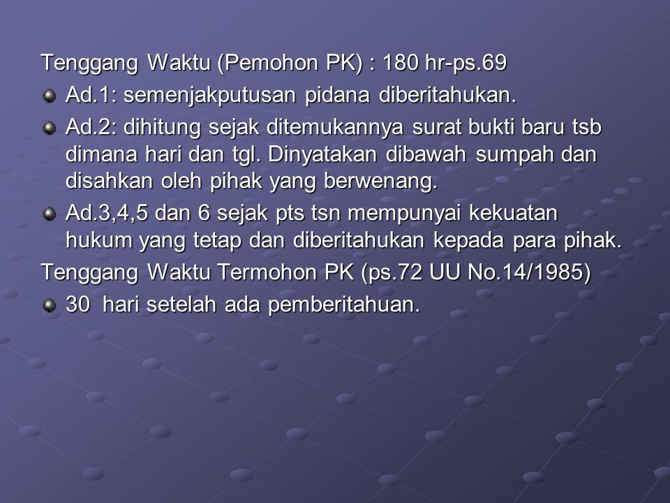 Tenggang Waktu (Pemohon PK) : 180 hr-ps.69