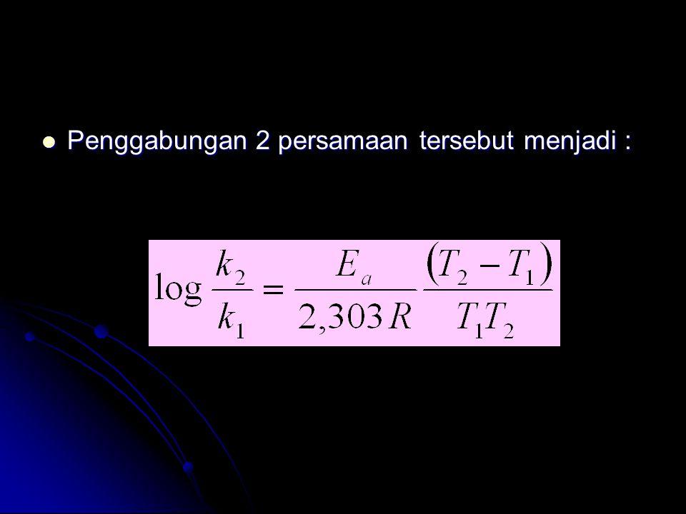 Penggabungan 2 persamaan tersebut menjadi :