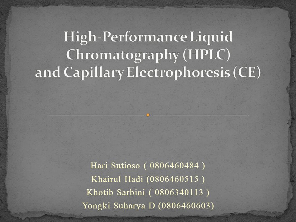 High-Performance Liquid Chromatography (HPLC) and Capillary Electrophoresis (CE)