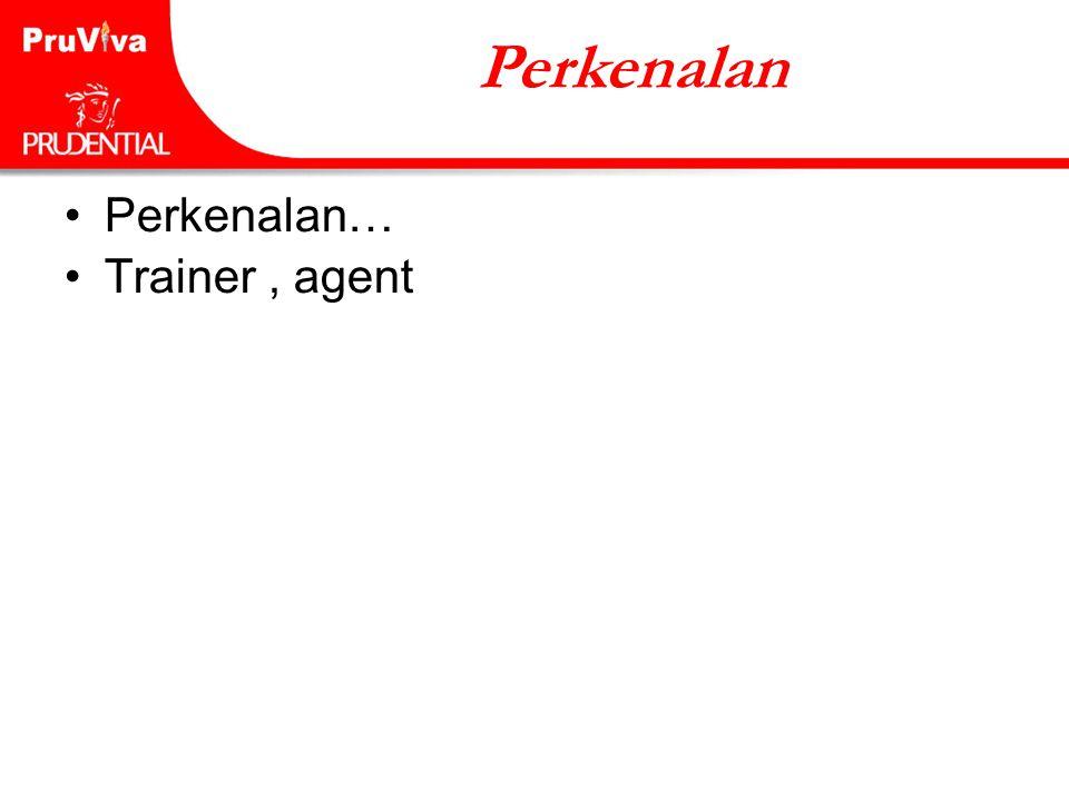 Perkenalan Perkenalan… Trainer , agent
