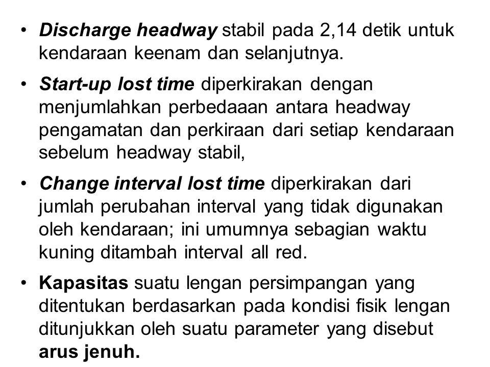 Discharge headway stabil pada 2,14 detik untuk kendaraan keenam dan selanjutnya.