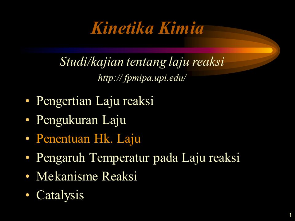 Kinetika Kimia Studi/kajian tentang laju reaksi Pengertian Laju reaksi