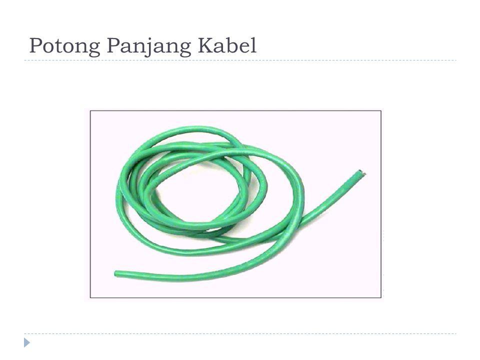 Potong Panjang Kabel