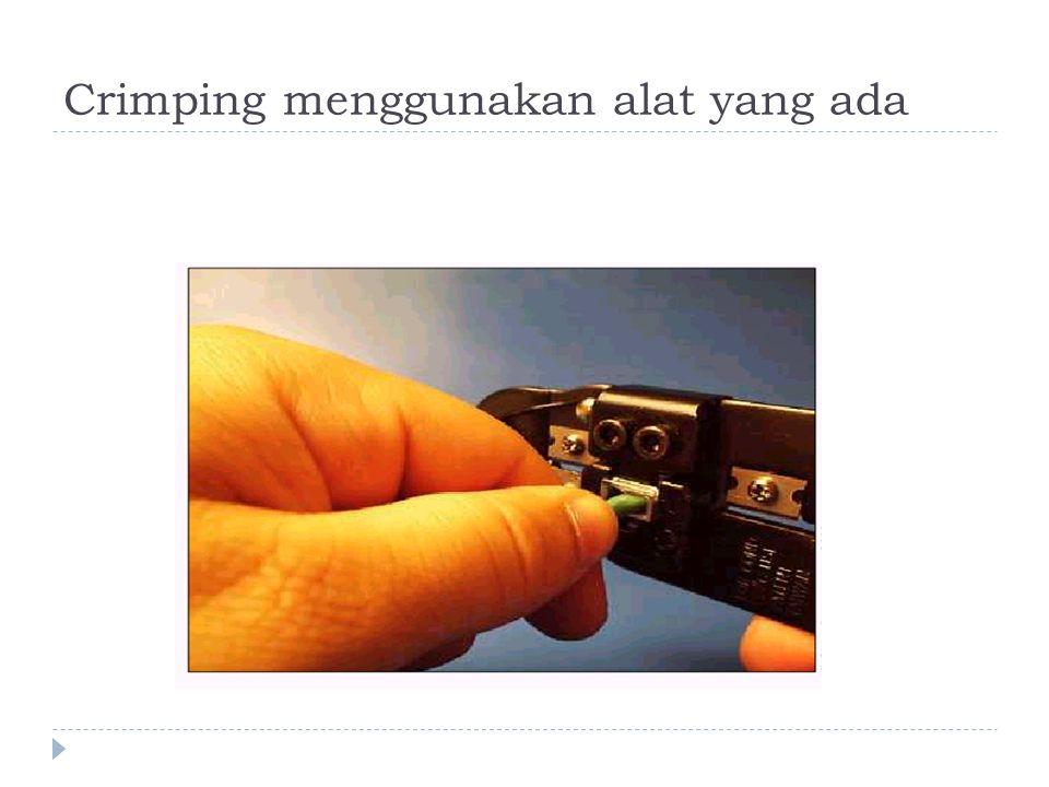 Crimping menggunakan alat yang ada