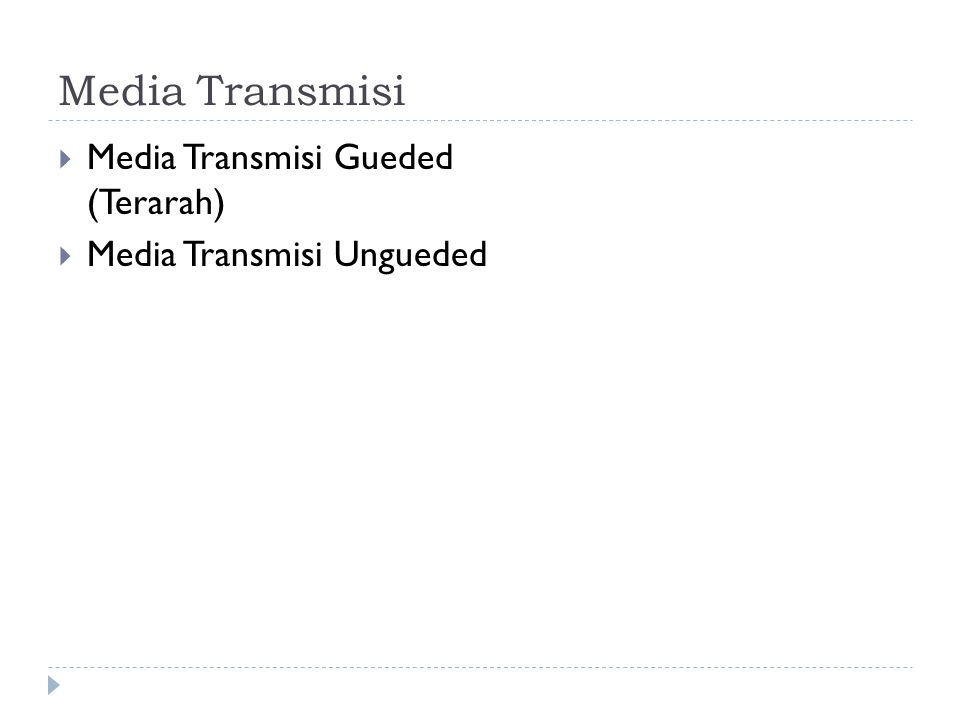 Media Transmisi Media Transmisi Gueded (Terarah)
