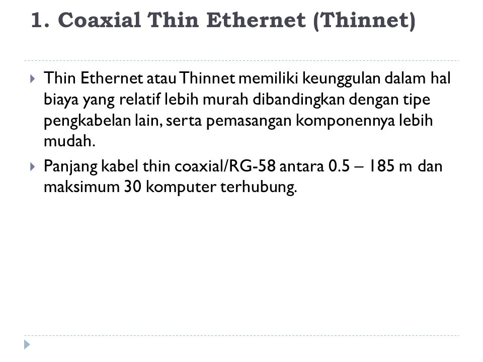 1. Coaxial Thin Ethernet (Thinnet)