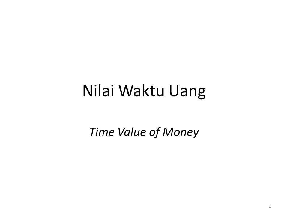 Nilai Waktu Uang Time Value of Money