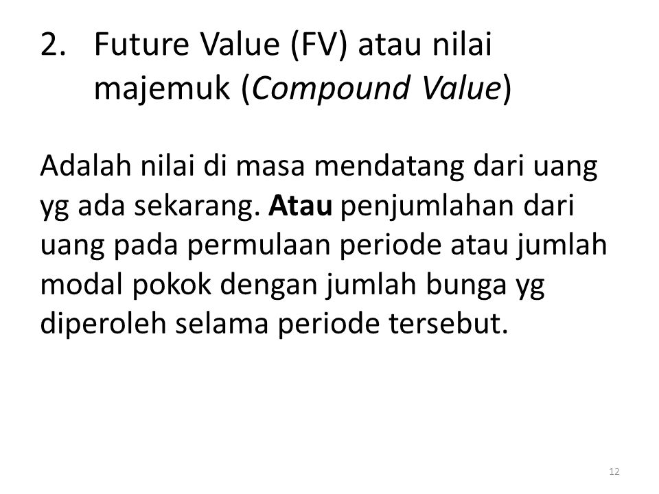 Future Value (FV) atau nilai majemuk (Compound Value)