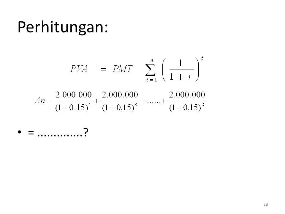 Perhitungan: = ..............